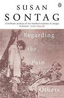 Regarding the Pain of Others by Susan Sontag, NEW Book, (Paperback) FREE & Fast