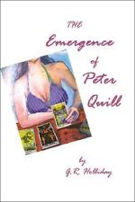 The Emergence of Peter Quill by G. R. Holliday SIGNED(2006, Paperback)