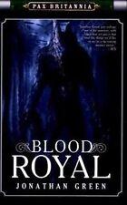 Pax Britannia: Blood Royal, Jonathan Green | Paperback Book | Good | 97819067353