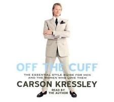 OFF THE CUFF by Carson Kressley, 4.5 hrs./ 4 CDs Abrideged, New Factory Sealed