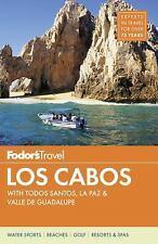 Fodor's Los Cabos: with Todos Santos, La Paz & Valle de Guadalupe Full-color Tr