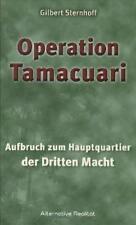 Operation Tamacuari - Aufbruch zum Hauptquartier der Dritten Macht von...