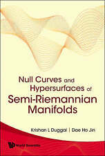 Null Curves and Hypersurfaces of Semi-riemannian Manifolds by Krishan L. Duggal