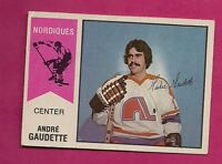 RARE 1974-75 OPC WHA # 46 NORDIQUES ANDRE GAUDETTE ROOKIE CARD (INV # 1781)