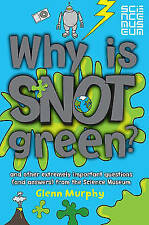 Why is Snot Green?: The Science Museum Question and Answer Book by Glenn Murphy