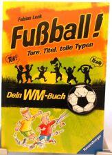 Das Fußball WM Buch + Tore + Titel + tolle Typen + Vorbereiten auf die WM 2018 +