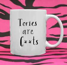 Tories Are C**ts Polictical Mug Funny Political Mug Boris Johnson Joke Tory Joke
