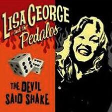 LISA GEORGE & The PEDALOS The Devil Said Shake CD - Wild Female Rockabilly - NEW