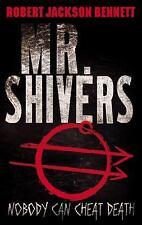 Mr. Shivers by Robert Jackson Bennett (2010, Paperback)