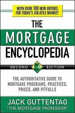 The Mortgage Encyclopedia : The Authoritative Guide to Mortgage Programs,...