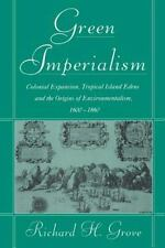 Green Imperialism: Colonial Expansion, Tropical Island Edens And The Origins ...