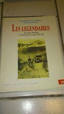 Les Légendaires : des temps héroïques à l'avènement de Coppi 1869-1942