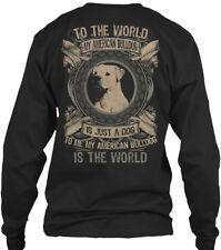American Bulldog World - To The My Is Just A Dog Gildan Long Sleeve Tee T-Shirt