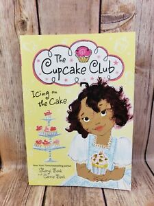 The Cupcake Club Icing on the Cake by Cheryl Berk and Carrie Berk Paperback Book