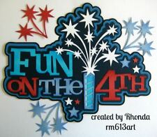 Fun On The 4Th paper piecing Title Premade Scrapbook Pages Album Die Cut by Rhon