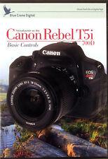 BLUE CRANE Canon Rebel T5i - 700D Digital Camera Training DVD