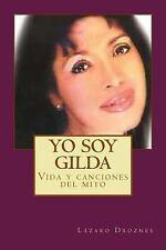 Biodramas de Famosos: Yo Soy Gilda : Vida y Canciones de Gilda by Lázaro...