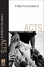 Walk Thru the Book of Acts, A: Faith That Changes the World (Walk Thru the Bible