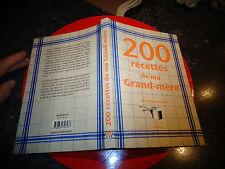 200 Recettes de ma Grand Mère : Charlotte de St Alban Cuisine Gastronomie 2002