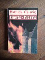 Patrick Cauvin : Haute-Pierre/Le livre de poche, 1987