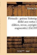 Perinade : Poeme Historique, Dedie Aux Vertus 3e Edition, Revue, Corrigee et...