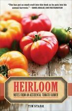 New listing Heirloom: Notes from an Accidental Tomato Farmer by Stark, Tim