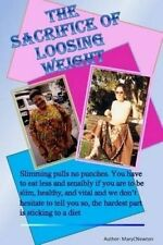 NEW The Sacrifice of Loosing Weight by Ms Mary C Newton