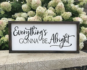 Farmhouse sign, Everything is Going to Be Alright, 25 x 11 inches