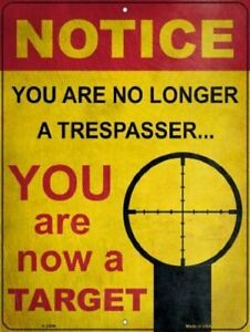 NOTICE NO LONGER A TRESPASSER YOU ARE NOW A TARGET METAL DECORATIVE PARKING SIGN