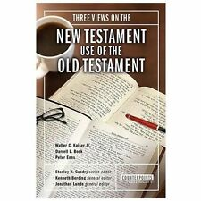 Counterpoints Bible and Theology: Three Views on the New Testment Use of the...