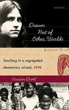 Dream Not of Other Worlds: Teaching in a Segregated Elementary School,1970