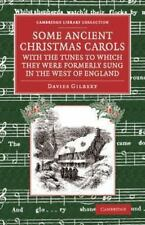 Some Ancient Christmas Carols, with the Tunes to Which They Were Formerly...