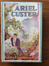 Ariel Custer, by Grace Livingston Hill -1925 - Reprint, Vintage H/C Book w/ DJ