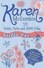 Very Good, Twists, Turns & 100% Tilda, McCombie, Karen, Book