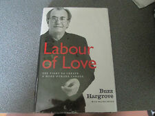 Labour of Love The Fight To Create A More Humane Canada by Buzz Hargrove Signed