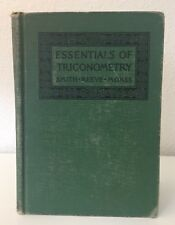 Essentials of Trigonometry by Smith-Reeve-Morss W/Tables (1928)