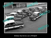 OLD POSTCARD SIZE PHOTO OF BRISBANE TAXI SERVICE FLEET OF CARS c1958 QLD