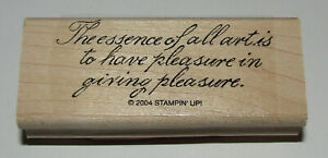"""Essence of Art Have Pleasure Rubber Stamp New Stampin Up Wood Mounted 3"""" Long"""