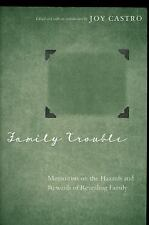 Family Trouble Memoirists on the Hazards Rewards of Revealing Family Joy Castro