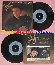 LP 45 7'' SHAKIN STEVENS A love worth waiting for As long as 1984 no cd mc dvd