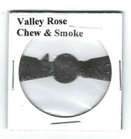 Valley Rose Chew and Smoke Chewing Tobacco Tag V101 Die Cut Embossed