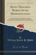 Seven Thousand Words Often Mispronounced : A Complete Hand-Book of...