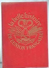 IMA. La belle Histoire de l'Union Française. Album d'images à coller 1956