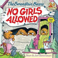 Berenstain Bears No Girls Allowed, Paperback by Berenstain, Stan; Berenstain,...