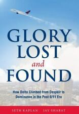 Glory Lost and Found : How Delta Climbed from Despair to Dominance in the...