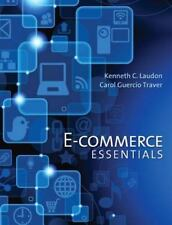 E-Commerce Essentials by Kenneth Laudon and Carol Traver (2013, Paperback)