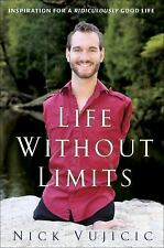 Life Without Limits/ Inspiration for a Ridiculously Good Life Nick Vujicic HC EX