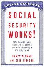 Social Security Works Why Social Security Isn't Going Broke Nancy J. Altman Book