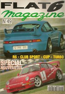 FLAT 6 49 NOUVELLE PORSCHE 993 CARRERA RS 3.8 RS CLUBSPORT TURBO CUP 911 S 2.2