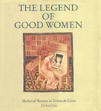 Legend of Good Women: Medieval Women in Towns and Cities, Uitz, Erika, Good Book